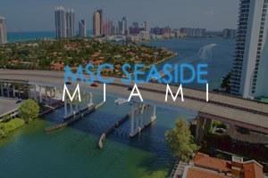 MSC a choisi Miami comme base de son navire en commande, le MSC Seaside